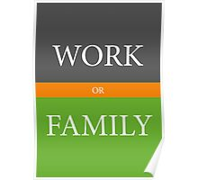 WORK or FAMILY Poster