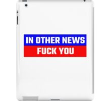 Funny Comedy Fuck You Cool Humour  iPad Case/Skin