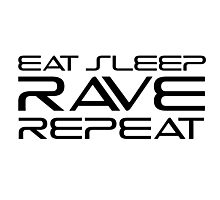 Eat Sleep Rave Repeat EDM electronic Music Photographic Print