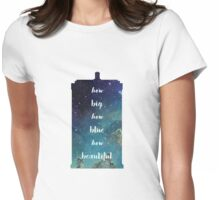 How Big How Blue How Beautiful Tardis Florence Space Womens Fitted T-Shirt