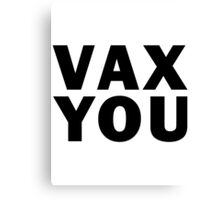VAX YOU - Critical Role (Black) Canvas Print