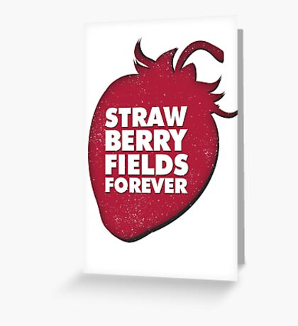Strawberry Fields Forever T-shirt Greeting Card