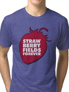 Strawberry Fields Forever T-shirt Tri-blend T-Shirt