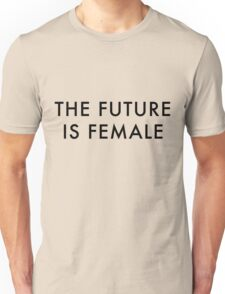 The Future is Female | Trendy/Feminism/Meme Unisex T-Shirt