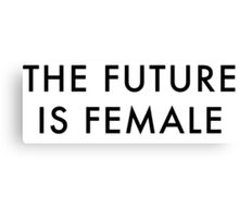 The Future is Female  Canvas Print