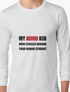 ADHD Runs Circles Long Sleeve T-Shirt