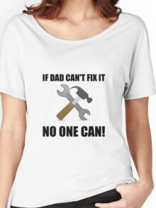 Dad Fix It Women's Relaxed Fit T-Shirt