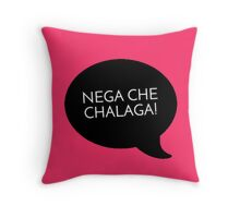 NEGA CHE CHALAGA - BLACK Throw Pillow