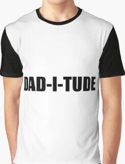 Daditude Graphic T-Shirt
