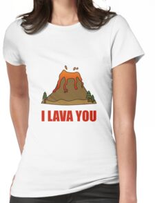 I Lava You Volcano Womens Fitted T-Shirt