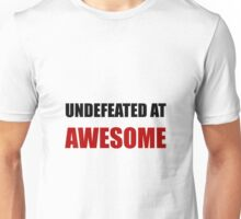 Undefeated At Awesome Unisex T-Shirt