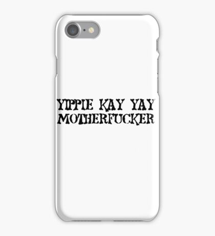 Die Hard quote Yipie Kay Yay Motherfucker Movie iPhone Case/Skin