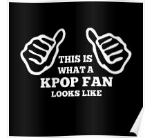 A KPOP FAN LOOKS LIKE - BLACK Poster