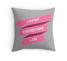 I KPOP THEREFORE I AM - GREY Throw Pillow
