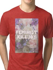 Floral Feminist Killjoy Tri-blend T-Shirt