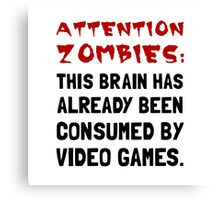 Attention Zombies Video Games Canvas Print