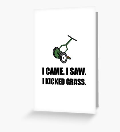 Came Saw Kicked Grass Greeting Card