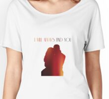i will always find you Women's Relaxed Fit T-Shirt