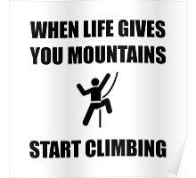Mountains Start Climbing Poster