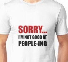 Not Good At People ing Unisex T-Shirt