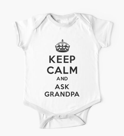 Keep Calm and Ask Grandpa One Piece - Short Sleeve