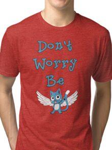 Don't worry be... Tri-blend T-Shirt