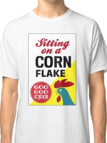 Sitting On A Corn Flake Classic T-Shirt