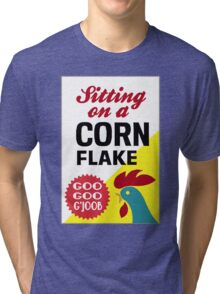 Sitting On A Corn Flake Tri-blend T-Shirt