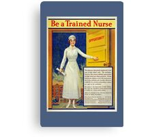 Be a trained nurse, restored vintage Canvas Print