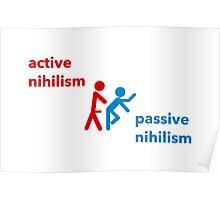 Active vs. Passive Nihilism Poster