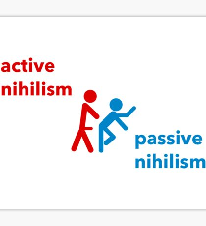 Active vs. Passive Nihilism Sticker
