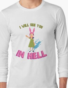Louise Belcher Will See You in Hell Long Sleeve T-Shirt