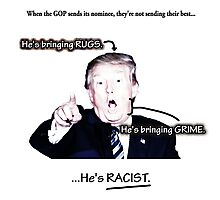 Trump is bringing rugs and grime Photographic Print