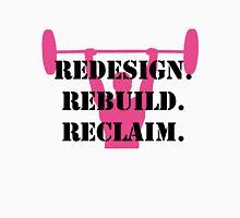 redesign. reclaim. rebuild. - pink Unisex T-Shirt