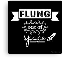 Flung out of space. Canvas Print