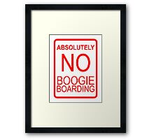 Absolutely No Boogie Boarding Framed Print
