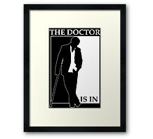 The Doctor is In Framed Print