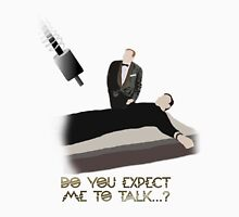 """""""Do You Expect Me To Talk?"""" Unisex T-Shirt"""