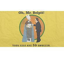 "Monty Python ""Oh, Mr. Belpit!"" Photographic Print"