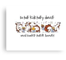 So the kids they dance and shake their bones Canvas Print