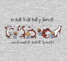 So the kids they dance and shake their bones One Piece - Long Sleeve
