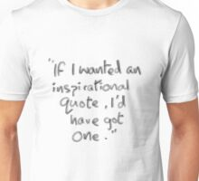 Realistic Inspirational Quote Unisex T-Shirt