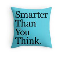 Smarter Than You Think Throw Pillow