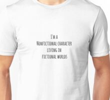 Nonfictional character in fictional worlds Unisex T-Shirt