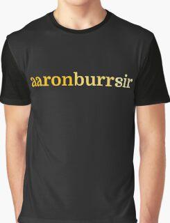 Aaron Burr, Sir Graphic T-Shirt