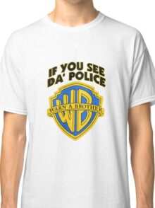 Warn a Brother Shirt Classic T-Shirt
