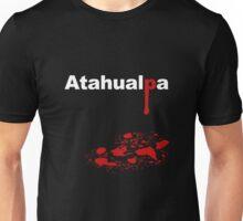 ATAHUALPA Unisex T-Shirt