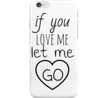 if you love me iPhone Case/Skin