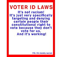 Voter ID Laws: It's Not Racism! Photographic Print