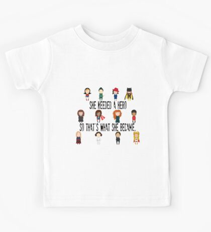 So that's what she became Kids Tee